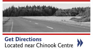 Get directions - Located near Chinook Centre