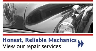 Honest, Reliable Mechanics - View our repair services